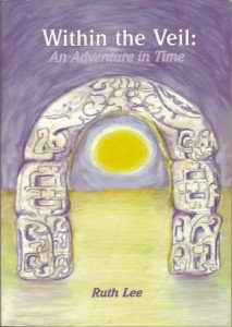 Within The Veil: An Adventure in Time by Ruth Lee Scribe