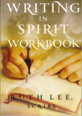 Writing in Spirit Workbook by Ruth Lee Scribe