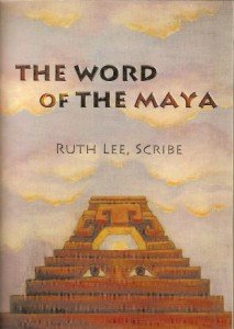The Word of The Maya, Ruth Lee, Scribe