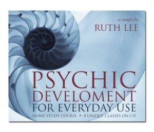 Psychic Development for Everyday Use by Ruth Lee Scribe