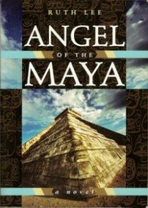 Angel of the Maya by Ruth Lee Scribe