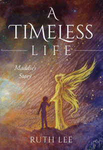 A Timeless Life ~ Maddie's Story